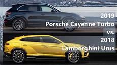 2018 vs 2019 porsche cayenne 2019 porsche cayenne turbo vs 2018 lamborghini urus