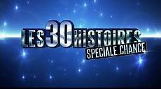 Les 30 Histoires Special Chance Replay 2015