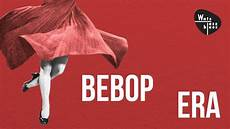 bebop differed from earlier jazz forms in that it bebop era 1hr bebop mix jazz swing youtube