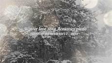 längster text der welt winter song acoustics piano เพลงร กในสายลมหนาว