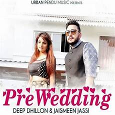 pre wedding deep dhillon jaismeen jassi single track ringtones download riskyjatt com