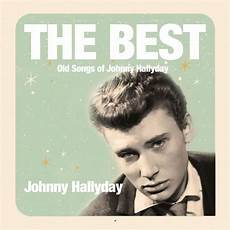 The Best Songs Of Johnny Hallyday Johnny Hallyday