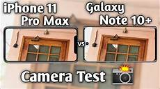iphone 11 pro max vs galaxy note 10 plus test