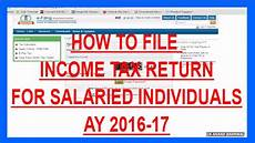 how to file income tax return online for salaried employees ay 2016 17 hindi youtube