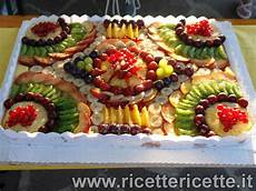 torte alla frutta decorate foto ricetta torta di frutta torte decorate con la frutta pinterest fruit cakes cheese