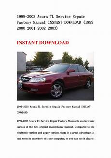 service repair manual free download 2001 acura tl parking system 1999 2003 acura tl service repair factory manual instant download 1999 2000 2001 2002 2003 by