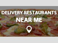 DELIVERY RESTAURANTS NEAR ME   Points Near Me