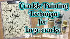 how to use crackle paint to make large cracks youtube