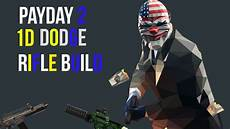 payday 2 one rifle build outdated