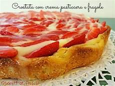 crostata crema pasticcera e fragole crostata con crema pasticcera e fragole ricetta crostata fresca