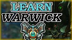 How To Play Warwick Like A Pro In 14 Minutes Warwick