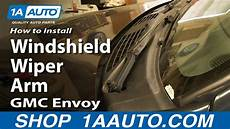 repair windshield wipe control 2002 gmc envoy on board diagnostic system how to install replace windshield wiper arm 2002 09 gmc envoy youtube