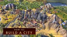 civilization vi how to build a city youtube