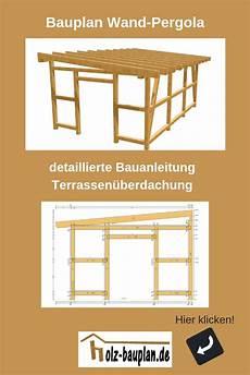terrassenüberdachung selber bauen anleitung pergola bauplan pdf sofort individuell erstellt