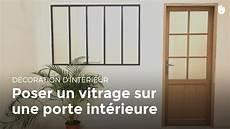 poser un vitrage sur une porte int 233 rieure bricolage