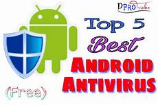 top 5 best android antivirus 2019 full security without money