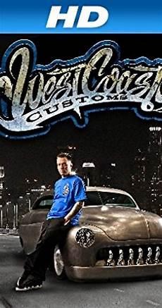 west coast customs west coast customs tv series 2013 imdb
