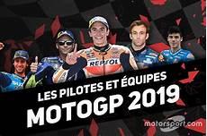 d 233 couvrez les pilotes du motogp pour la saison 2019