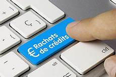 comment obtenir un rachat de cr 233 dit facilement cr 233 digo