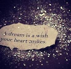 a dream is a wish your heart makes cute quotes