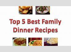 Top 5 Best Family Dinner Recipes   YouTube