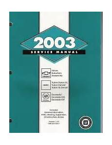 service repair manual free download 2003 gmc yukon electronic valve timing 2003 chevrolet avalanche suburban tahoe gmc yukon cadillac escalade ck8 trucks factory