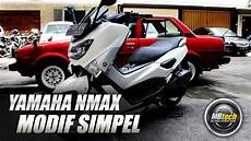 Modif Simpel Nmax by Yamaha Nmax Modif Simpel
