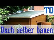 gartenhaus dach abdichten dach selber bauen erneuern abdichten