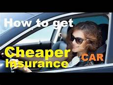 top 10 tips for cheaper car insurance how to get lower