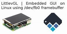linux kernel framebuffer embedded gui using linux frame buffer device with littlevgl littlevgl s blog