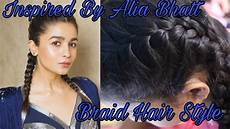 Basic Braid Hairstyle Tutorial Alia Bhatt