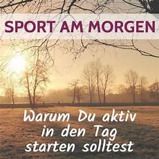 Sport Am Morgen - sport am morgen warum du aktiv in den tag starten