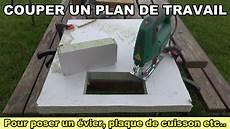 plan de travail stratifié couper un plan de travail pour poser un 233 vier une table de