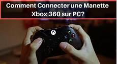 Comment Connecter Une Manette Xbox 360 Sur Pc 3 233