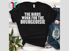 the birds work for the bourgeoisie quote