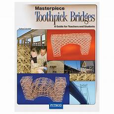 toothpick house plans masterpiece toothpick bridges a guide for teachers and