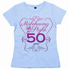 50th birthday t shirt quot misbehaving with style for 50 years
