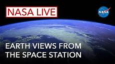 live space nasa live earth views from the space station