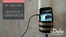 Diy Anleitung Handyhalterung Ladestation Selber