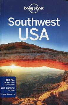 western usa travel guide lonely planet us lonely planet southwest usa travel guide