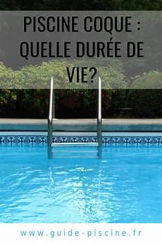 duree de vie piscine coque quelle est la dur 233 e de vie d une piscine coque piscine