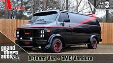 Gta 5 The A Team Gmc Vandura Youga Car Build