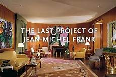 jean michel frank the last project of jean michel frank fj hakimian new