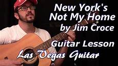 guitar lessons las vegas new york s not my home by jim croce guitar lesson