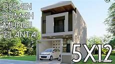 Desain Rumah Ukuran 5x12 2 Lantai Berbagai Ukuran