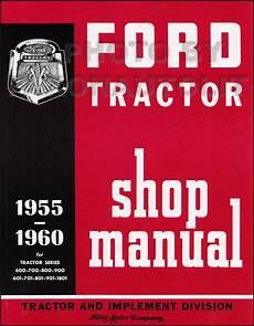 car repair manual download 2011 ford f series super duty parking system 1955 1960 ford 600 thru 901 series tractor repair shop manual reprint