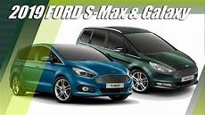 New Ford Galaxy And S Max 2019 Updates Overview