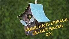vogelhaus einfach selber bauen diy