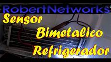 prueba facil sensor bimetal de refrigeradores robertnetworks youtube
