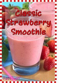 smoothie rezepte einfach classic strawberry smoothie recipe in 2019 strawberry